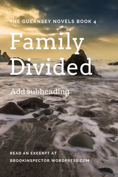 """""""Andy felt the remnants of his recent anger rise again as they approached Telegraph Bay. The place where, sixty years ago during the German Occupation, his grandfather, Edmund, having been branded a traitor by his brother Harold, had been pushed to his death."""" Excerpt from Family Divided - The Guernsey Novels book 4 by Anne Allen"""