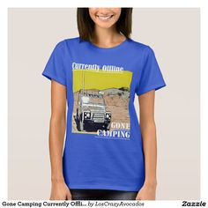 Gone Camping Currently Offline Funky T-Shirt