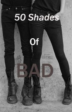"""""""50 Shades Of Bad"""" by Lilith29 - """"''We were born to live fast, die young.''   Meet Sienne Remington. She is not like the girls this da…"""""""