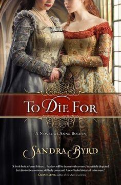 To Die For: A Novel of Anne Boleyn by Sandra Byrd, http://www.amazon.com/dp/B004IK9C4S/ref=cm_sw_r_pi_dp_-ivYsb1BWW762