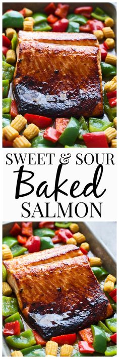 Sweet and Sour Baked Salmon - An easy, 30 minute dinner that's healthy and SO delicious!