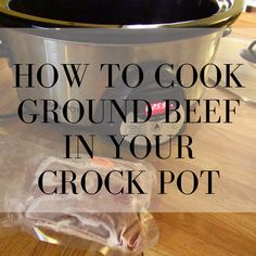 How to Cook Ground Beef in Your Crock Pot - Loving. Living. Lancaster.