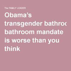 Obama's transgender bathroom mandate is worse than you think