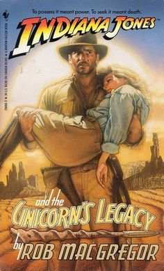 Indiana Jones and the Unicorn's Legacy by Macgregor, Rob Archie Comics, Comic Book Covers, Comic Books, Indiana Jones 1, Henry Jones Jr, Unicorn Books, Harrison Ford, Fandoms, Science Fiction