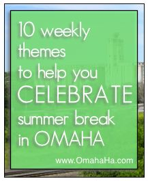 The first 5 fun themes to celebrate summer break Omaha. Great list of activities, destination, recipes and more!