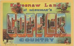 UP Houghton Calumet Copper Harbor MI 1940s Beautiful Keweenaw Peninsula COPPER COUNTRY Mining History and Vacation FUN LARGE LETTER Travel and Tourism Postcard   Flickr - Photo Sharing!