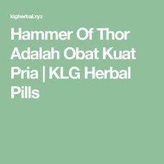 Hammer Of Thor Adalah Obat Kuat Pria | KLG Herbal Pills