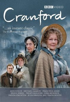 Take me to Cranford, please.  What wonderful characters inhabit that world ... Mr. Carson, 007's M, Dolores Umbridge, Miss Marple, and Doc Martin's auntie.
