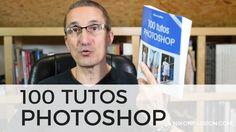 100 tutos Photoshop, présentation du guide de Pierre Labbe https://www.nikonpassion.com/100-tutos-photoshop-guide-pierre-labbe/
