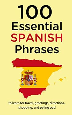 Free Travel Kindle eBook for a limited time (download this book to your Kindle or Kindle for PC now before the price increases): 100 Essential Spanish Phrases: to learn for travel, greetings, directions, shopping, and eating out!