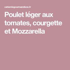 Poulet léger aux tomates, courgette et Mozzarella