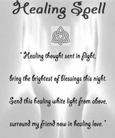 Image may contain: text that says 'Healing Spell Healing thought sent in Flight, óring the brightest of blessings this night. Send this healing white light frem above, surround my friend now in healing love. Witchcraft Spells For Beginners, Healing Spells, Healing Quotes, Chakra Healing, Healing Crystals, Witchcraft Spell Books, Wiccan Spell Book, Witch Spell, Hoodoo Spells