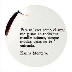 〽️Para mi eres como el arte; me gustas en toda tus manifestaciones, aunque muchas veces no te entienda.