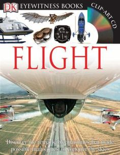 Dk Eyewitness Books: Flight: Discover The Remarkable Machines That Made Possible Man'S Quest To Conquer The S – Hardcover – (April Book Clip Art, Book Art, Nonfiction Books For Kids, Dk Books, Dk Publishing, Homeschool Books, Homeschooling, Give Directions, Penguin Random House