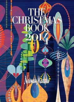 The Christmas Book 2014 Neiman Marcus. Holiday gifts to make even the wildest dreams come true: 2014 Neiman Marcus Christmas Book