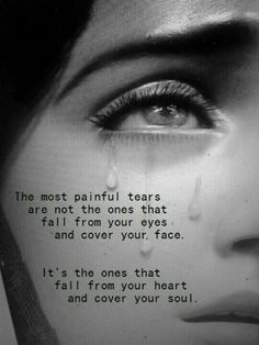 The most painful tears .......