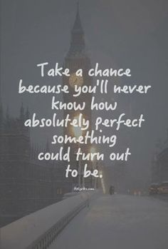 I need to hear this right now. I don't seek perfection... but things could turn out great :) yeah, thats a better adjective.