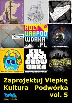 Konkurs - Zaprojektuj Vlepkę Kultura Podwórka vol. 5