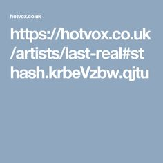 https://hotvox.co.uk/artists/last-real#sthash.krbeVzbw.qjtu