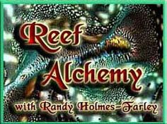 Reef Alchemy by Randy Holmes-Farley