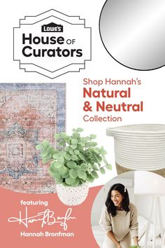 Looking for a relaxed and modern style for your home? Shop Hannah Bronfman's Natural & Neutral curation for Lowe's #HouseofCurators today!
