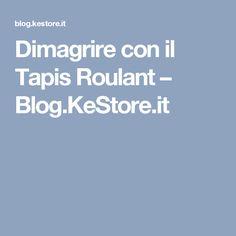 Dimagrire con il Tapis Roulant – Blog.KeStore.it