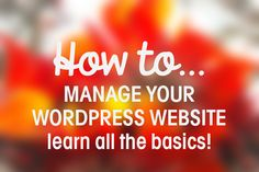 Take the frustration out of managing your WordPress site! // eefdesigns.com