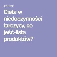 Dieta w niedoczynności tarczycy, co jeść-lista produktów? Daily Health Tips, Natural Medicine, Thyroid, Food And Drink, Drinks, Healthy, Manicure, Menu, Gluten Free