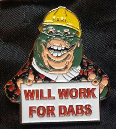 Dinosaurs Earl Will work for Dabs Double Posted Hat Pin Limited Edition of 150 $15