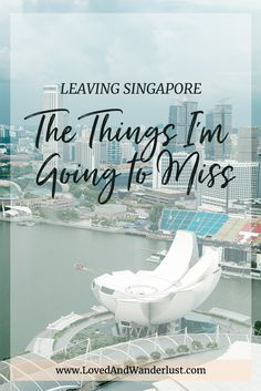 Leaving Singapore: The Things I'm Going to Miss - Loved and Wanderlust Work Abroad, Study Abroad, Travel Advice, Travel Tips, What To Pack, Asia Travel, Southeast Asia, Kyoto, Cambodia