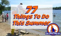 Summer is short but sweet!  Take advantage of our wonderful area and resources and have..
