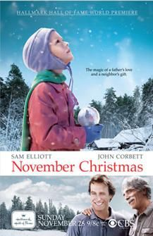 November Christmas  Just watched this with Jay and fell in love with this movie. Sam Elliot in one of his best roles.