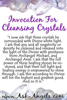 A Simple Invocation For Cleansing Crystals! Learn more about choosing, cleansing, and connecting with your crystals here... >> http://www.ask-angels.com/spiritual-guidance/healing-crystals/