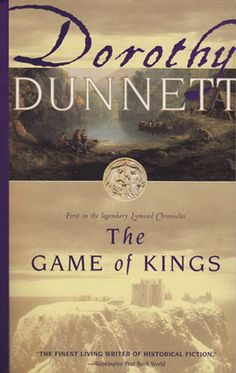 The Game of Kings by Dorothy Dunnett - a series to read. Recommended by Diana Harkness (Discovery of Witches)