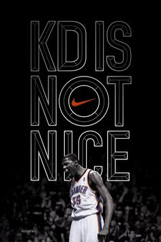 Nike | KD Is Not Nice | Wieden+Kennedy  Everyone agrees that Kevin Durant is the nicest guy in the NBA. But while Kevin Durant the man is remarkably humble, quiet and likable, his on-court performances are merciless, astonishing and utterly dominant. No longer will KD's off-court niceness overshadow the fact that his on-court game is anything but. KD is not nice.