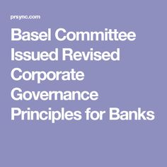 Basel Committee Issued Revised Corporate Governance Principles for Banks