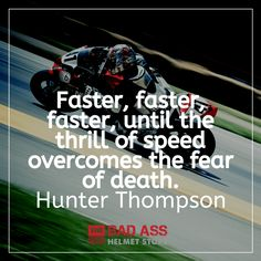 Motorcycle Riding Quotes - Ultimate Collection: Faster, faster, faster, until the thrill of speed overcomes the fear of death Funny Motorcycle Memes, Motorcycle Riding Quotes, Bike Humor, Motorcycle Touring, Motorcycle Tips, Girl Motorcycle, Dirt Bike Quotes, Motocross Quotes, Doing Me Quotes