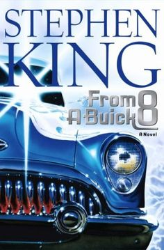 From a buick 8 by stephen king 2016 03 01