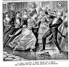 A girl shoots man dead at a ball for treading on her foot and declining to apologize    illustrated police news from 1898 via http://sad-ists.tumblr.com/