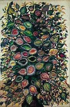 Feuilles -Seraphine de Senlis, France Paint pigments made from artist's secret method from plants and animal blood.  No training, she painted to act out her compulsion to paint, often of natural objects seen from up close. She died in an Asylum after a long incarceration, homeless and friendless.