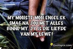 Jy is die liefde van my lewe Afrikaans Quotes, Love Story, Love You, Van, Romantic, Words, Random Things, Happiness, Photos