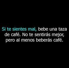 Coffee World, Coffee Is Life, I Love Coffee, My Coffee, Latin Quotes, Me Quotes, Funny Quotes, It's Funny, Spanish Humor