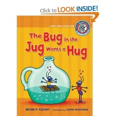 Book, The Bug in the Jug Wants a Hug: A Short Vowel Sounds Book by Brian P. Cleary