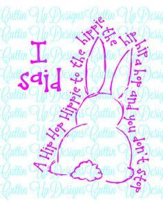 I Said Hip Hop Hippie Easter Bunny SVG Cutting File for Cricut or Cameo (Designer Edition required) Rapper's Delight Rapping Rabbit