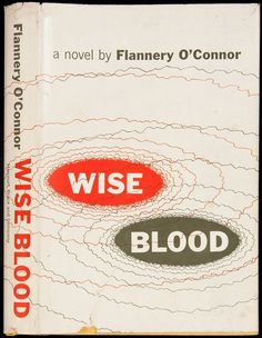 "Wise Blood. Flannery O'Connor. New York: Harcourt, Brace, and Company, (1954). First edition. Original dust jacket. ""I preach there are all kinds of truth, your truth and somebody else's, but behind all of them, there's only one truth and that is that there is no truth… No truth behind all truths is what I and this church preach! """