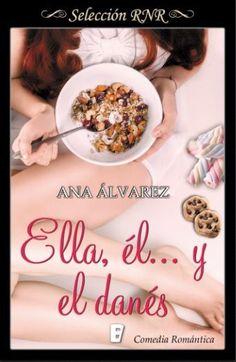 Ella, él... y el danés // Ana Álvarez // Novela romántica de Selección BdB // Comedia romántica // B de Books