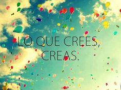Creer es crear...