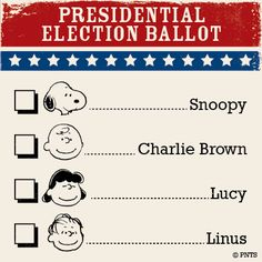 Go Snoopy.or Charlie Brown Election Ballot, Election Day, Presidential Election, Peanuts Images, Snoopy Images, Linus Van Pelt, Lucy Van Pelt, Peanuts Cartoon, Peanuts Snoopy