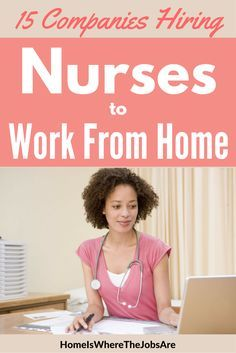 Nurses can work from home, too! These 15 legitimate companies hire nurses to work from home in case management, telephone triage, and more.