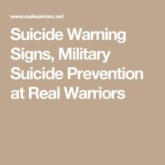 Suicide Warning Signs, Military Suicide Prevention at Real Warriors
